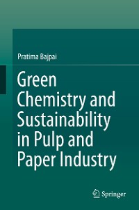 Cover Green Chemistry and Sustainability in Pulp and Paper Industry