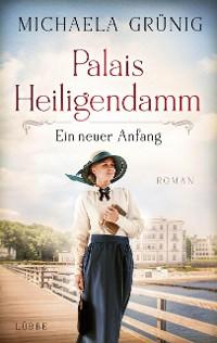 Cover Palais Heiligendamm - Ein neuer Anfang