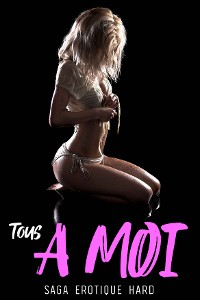 Cover Tous à MOI // Tome 3