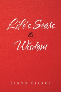 Cover Life's Scars & Wisdom