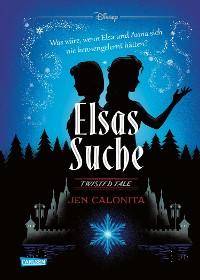 Cover Disney – Twisted Tales: Elsas Suche (Die Eiskönigin)