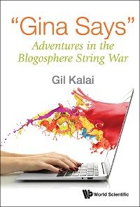 "Cover ""Gina Says"": Adventures In The Blogosphere String War"