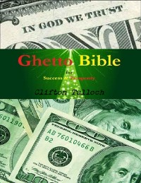 Cover Ghetto Bible: For Success & Prosperity