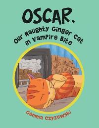 Cover Oscar, Our Naughty Ginger Cat in Vampire Bite