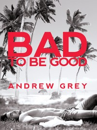 Cover Bad to Be Good