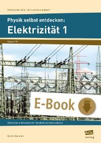 Cover Physik selbst entdecken: Elektrizität 1