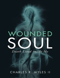 Cover Wounded Soul: Death Lived Inside Me