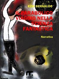 Cover Il parabolico viaggio nella scienza fantastica
