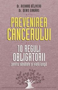 Cover Prevenirea cancerului. 10 reguli obligatorii pentru sanatate si viata lunga
