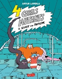 Cover 4 cobais mutants. El segrest d'en Pantaleone