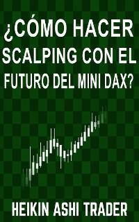 Cover ¿Cómo Hacer Scalping con el Futuro del Mini-DAX?