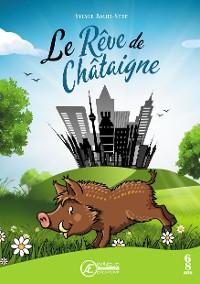 Cover Le Rêve de Châtaigne