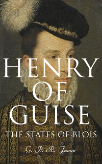 Cover Henry of Guise: The States of Blois