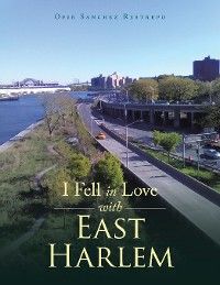 Cover I Fell in Love with East Harlem