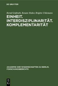 Cover Einheit. Interdisziplinarität. Komplementarität
