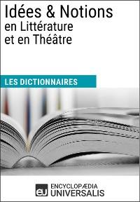 Cover Dictionnaire des Idées & Notions en Littérature et en Théâtre
