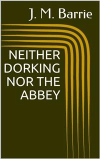 Cover Neither Dorking Nor The Abbey