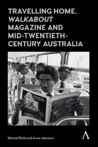 Cover Travelling Home, 'Walkabout Magazine' and Mid-Twentieth-Century Australia