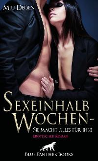 Cover Sexeinhalb Wochen - Sie macht alles für ihn! Erotischer Roman