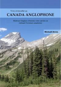 Cover Vivre et travailler au Canada anglophone