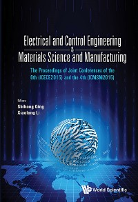 Cover Electrical And Control Engineering & Materials Science And Manufacturing - The Proceedings Of Joint Conferences Of The 6th (Icece2015) And The 4th (Icmsm2015)