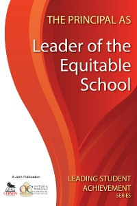 Cover The Principal as Leader of the Equitable School