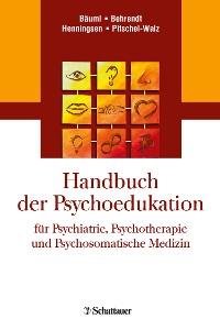 Cover Handbuch der Psychoedukation fuer Psychiatrie, Psychotherapie und Psychosomatische Medizin