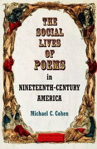 Cover The Social Lives of Poems in Nineteenth-Century America