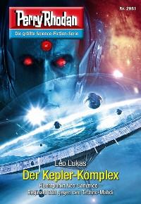Cover Perry Rhodan 2961: Der Kepler-Komplex
