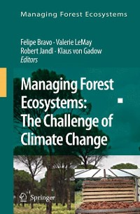 Cover Managing Forest Ecosystems: The Challenge of Climate Change