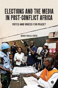 Cover Elections and the Media in Post-Conflict Africa