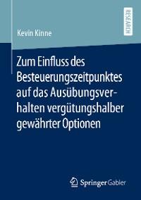Cover Zum Einfluss des Besteuerungszeitpunktes auf das Ausübungsverhalten vergütungshalber gewährter Optionen