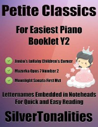 Cover Petite Classics for Easiest Piano Booklet Y2 – Jimbo's Lullaby Children's Corner Mazurka Opus 7 Number 2 Moonlight Sonata First Mvt Letter Names Embedded In Noteheads for Quick and Easy Reading