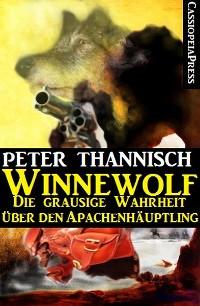 Cover Winnewolf - Die grausige Wahrheit über den Apachenhäuptling