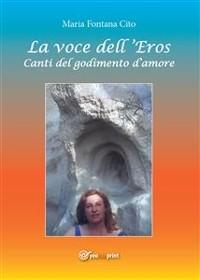 Cover La voce dell'Eros. Canti del godimento d'amore