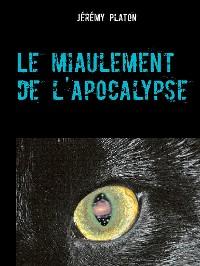 Cover Le miaulement de l'apocalypse