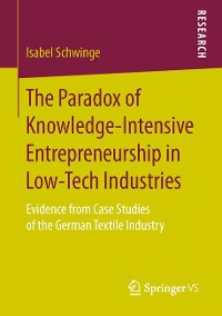 Cover The Paradox of Knowledge-Intensive Entrepreneurship in Low-Tech Industries