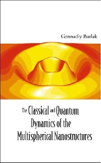 Cover Classical And Quantum Dynamics Of The Multispherical Nanostructures, The