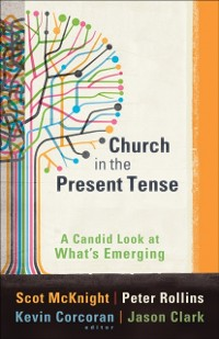 Cover Church in the Present Tense (emersion: Emergent Village resources for communities of faith)