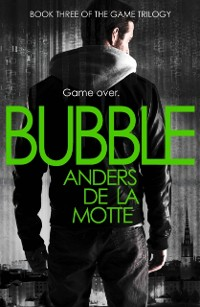 Cover Bubble (The Game Trilogy, Book 3)