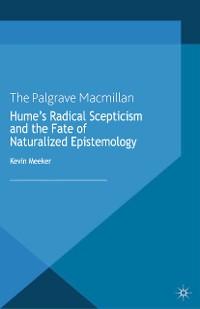 Cover Hume's Radical Scepticism and the Fate of Naturalized Epistemology