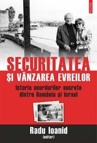 Cover Securitatea și vânzarea evreilor. Istoria acordurilor secrete dintre România și Israel