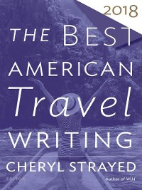 Cover The Best American Travel Writing 2018