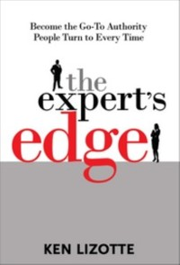 Cover Expert's Edge: Become the Go-To Authority People Turn to Every Time