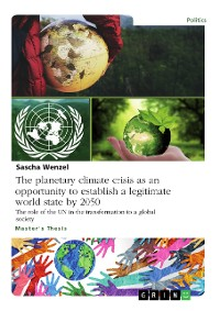 Cover The planetary climate crisis as an opportunity to establish a legitimate world state by 2050