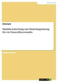 Cover Marktbeschreibung und Marketingplanung für ein Damenfitnessstudio