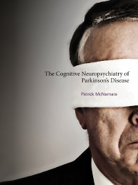 Cover The Cognitive Neuropsychiatry of Parkinson's Disease