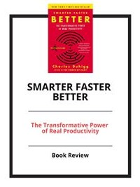 Cover Smarter Faster Better: The Transformative Power of Real Productivity