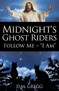Cover Midnight's Ghost Riders: Follow Me - 'I Am'