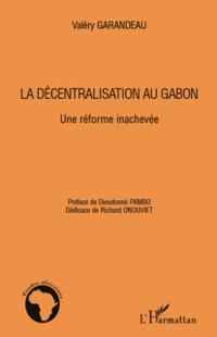 Cover La decentralisation au gabon - une reforme inachevee